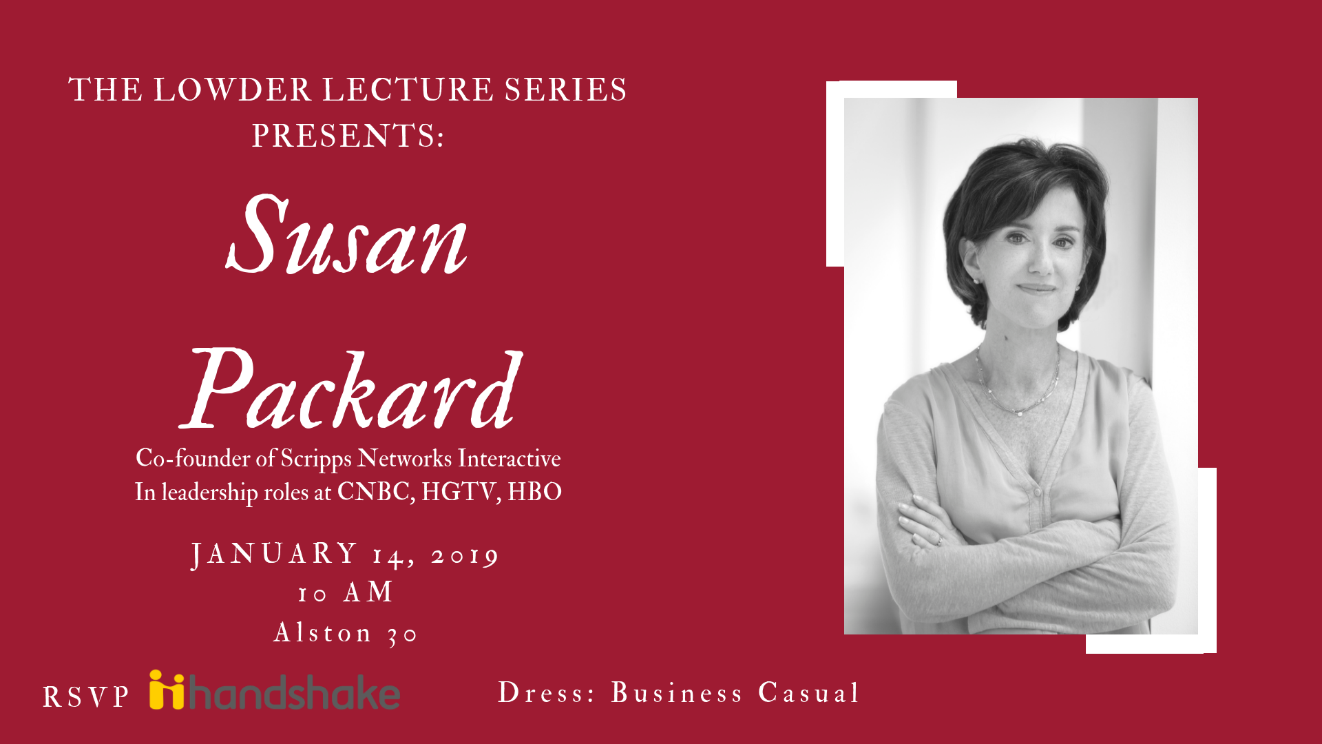 The Lowder Lecture Series Presents Susan Packard: cofounder of Scripps Networks Interactive on January 14, 2019 in Alston 30